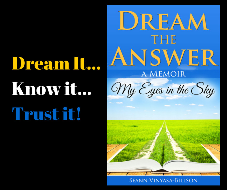 Dream It... Know it... Trust it!