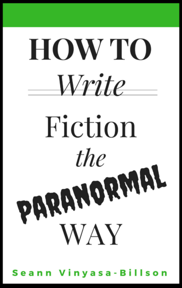 How to write fiction the PARANORMAL way!